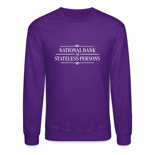 National Bank of Stateless Persons - Crewneck Sweatshirt