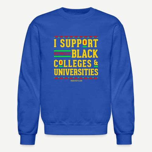 I Support HBCUs - Crewneck Sweatshirt
