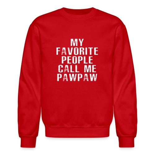 My Favorite People Called me PawPaw - Unisex Crewneck Sweatshirt