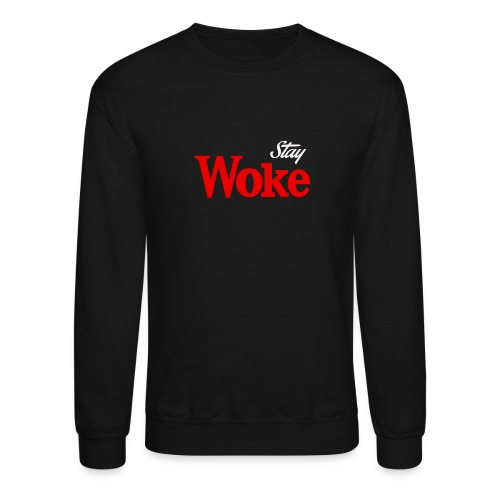 stay woke - Unisex Crewneck Sweatshirt
