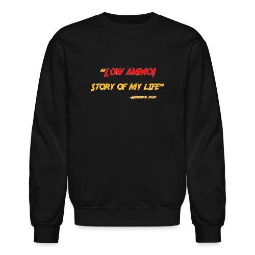 Logoed back with low ammo front - Unisex Crewneck Sweatshirt