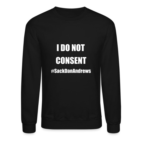 I Do Not Consent - Unisex Crewneck Sweatshirt