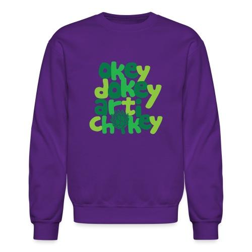 Okey Dokey Artichokey - Crewneck Sweatshirt