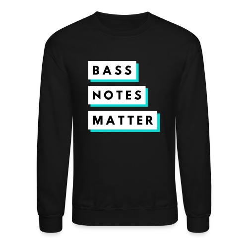Bass Notes Matter Teal - Unisex Crewneck Sweatshirt