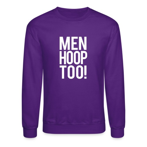 White - Men Hoop Too! - Unisex Crewneck Sweatshirt