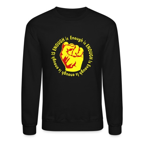 Enough is ENOUGH - Unisex Crewneck Sweatshirt