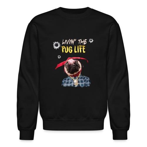 livin' the puglife - Crewneck Sweatshirt