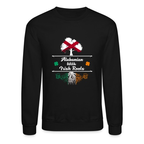 ALABAMIAN WITH IRISH ROOTS - Crewneck Sweatshirt