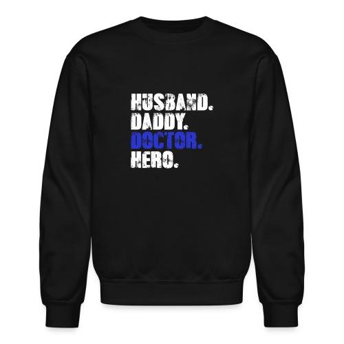 Husband Daddy Doctor Hero, Funny Fathers Day Gift - Crewneck Sweatshirt