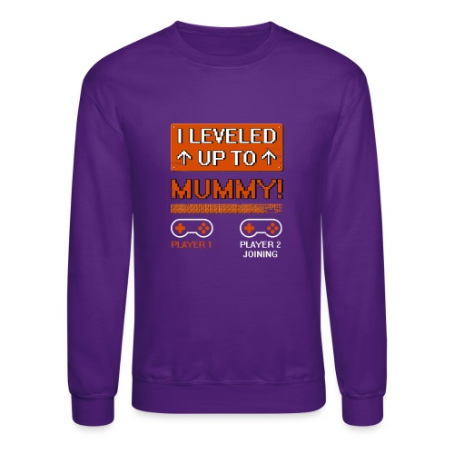 I Leveled Up To Mummy - Crewneck Sweatshirt