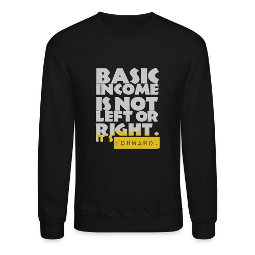 UBI is not Left or Right - Unisex Crewneck Sweatshirt