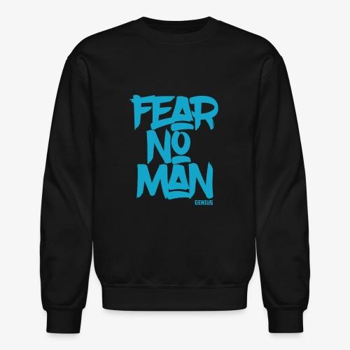 Fear No Man - Crewneck Sweatshirt
