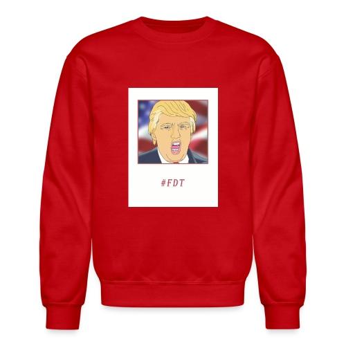 Fuck Donald Trump! - Crewneck Sweatshirt