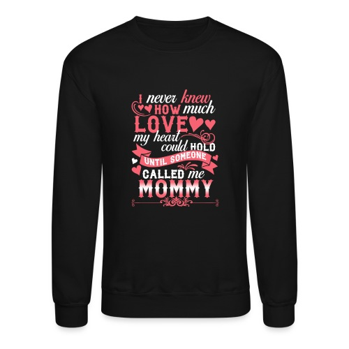 I Never Knew How Much Love My Heart Could Hold - Crewneck Sweatshirt