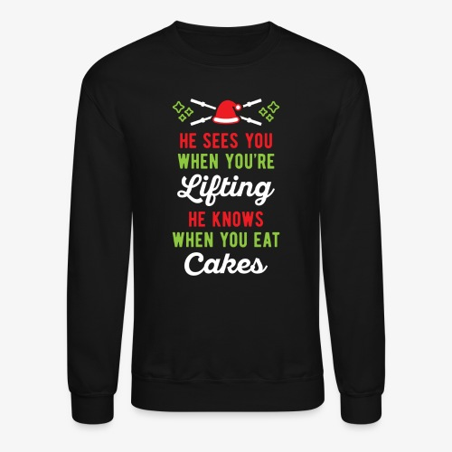 He Sees You When You're Lifting He Knows When You - Crewneck Sweatshirt