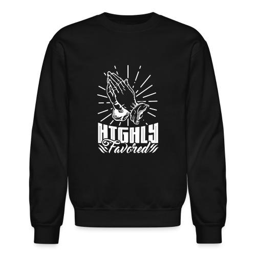 Highly Favored - Alt. Design (White Letters) - Crewneck Sweatshirt