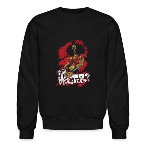 Who's The Master? - Crewneck Sweatshirt