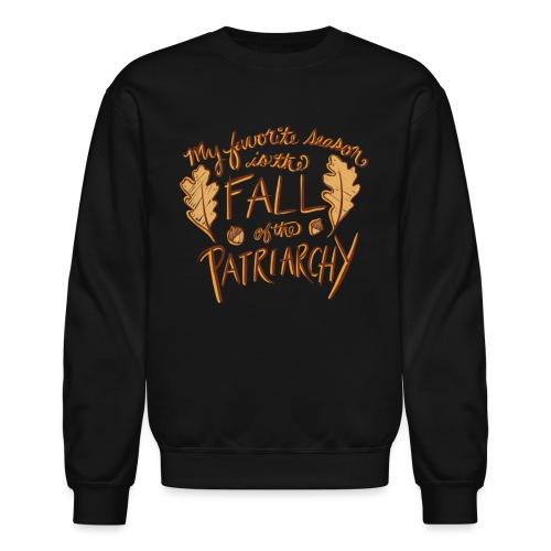 My favorite season is the fall of the patriarchy - Crewneck Sweatshirt