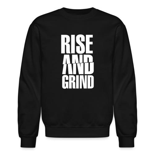 Rise & Grind - Crewneck Sweatshirt