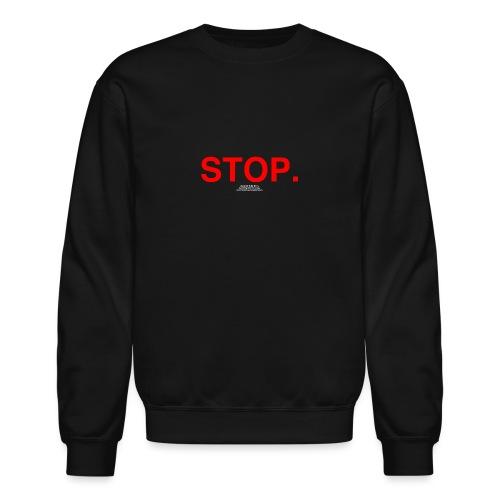 stop - Crewneck Sweatshirt