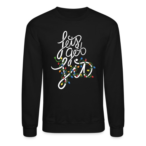 Let's get lit - Crewneck Sweatshirt
