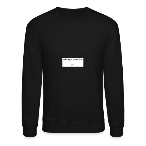 epic meme bro - Unisex Crewneck Sweatshirt