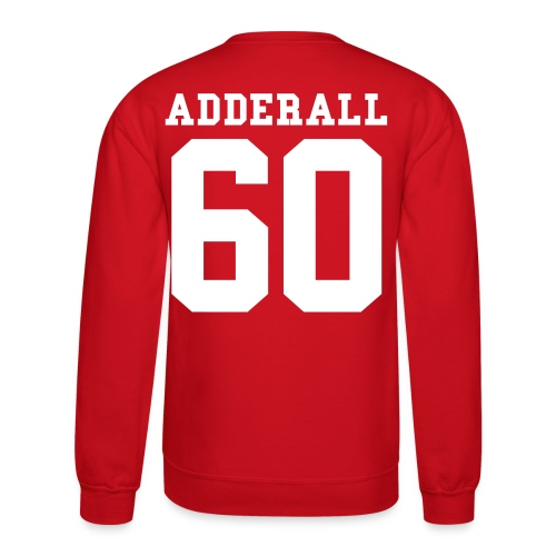 adderall - Crewneck Sweatshirt
