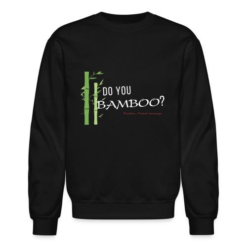 Do you Bamboo? - Unisex Crewneck Sweatshirt