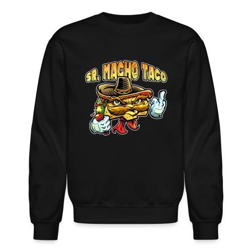 Sr. Macho Taco [Variant] - Unisex Crewneck Sweatshirt
