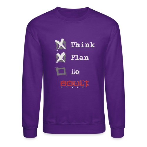 0116 Think Plan Do - Unisex Crewneck Sweatshirt