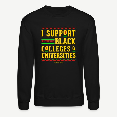 I Support HBCUs - Unisex Crewneck Sweatshirt