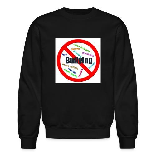 stop bully - Unisex Crewneck Sweatshirt