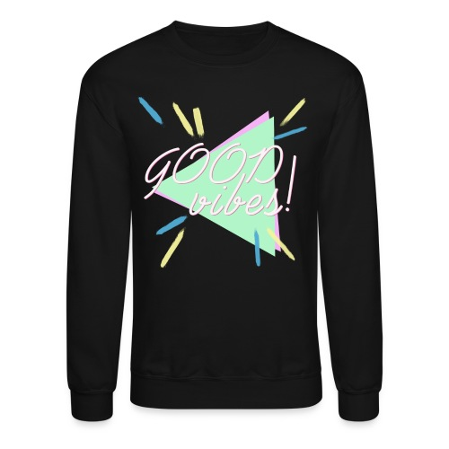 good vibes - Unisex Crewneck Sweatshirt