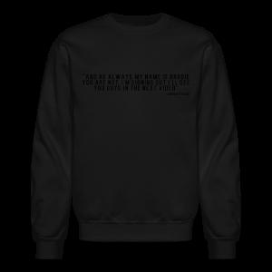 End Video Motto - Crewneck Sweatshirt