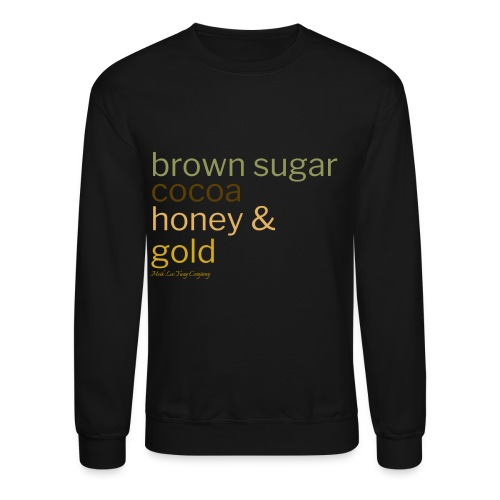 Brown Sugar, Cocoa, Honey & Gold - Crewneck Sweatshirt