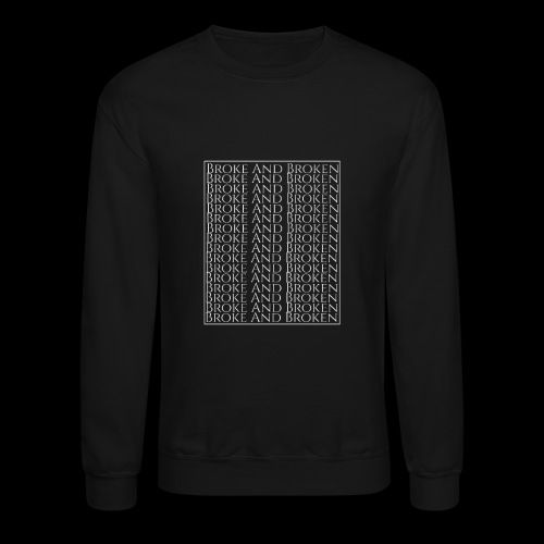 Broke and Broken Multi Drop - Crewneck Sweatshirt