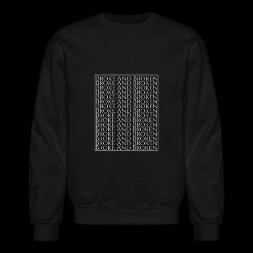 Broke and Broken Multi Drop - Crewneck Sweatshirt