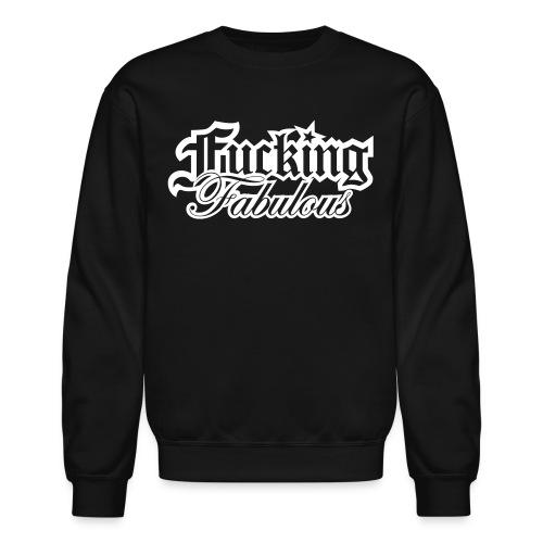 Fucking Fabulous Version 2 - Crewneck Sweatshirt