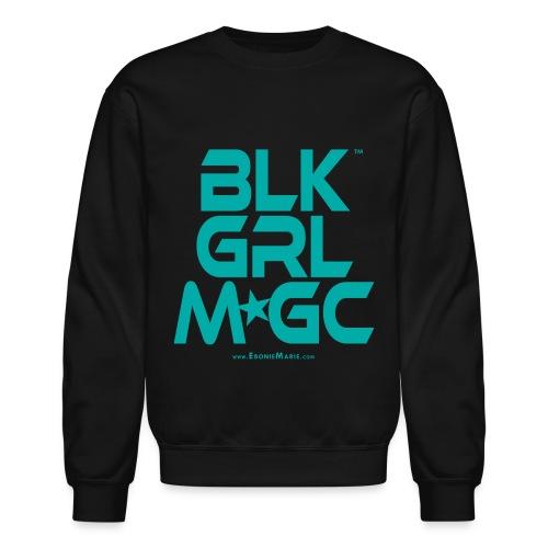 BLACK GIRL MAGIC ★★★ (TURQUOISE TEXT) - Crewneck Sweatshirt