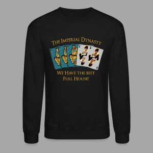 The Imperial Dynasty's Full House - Crewneck Sweatshirt
