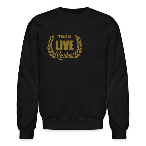 LIVE RESIDUAL - FINAL - Crewneck Sweatshirt
