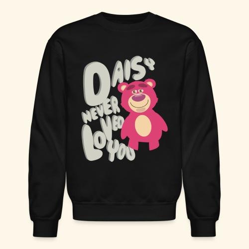 Daisy never loved you - Crewneck Sweatshirt