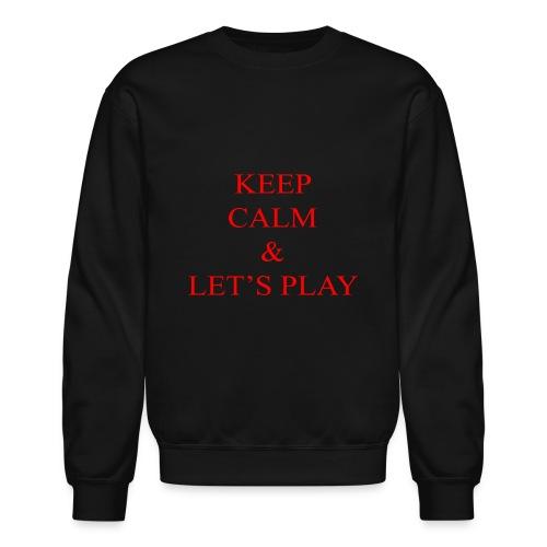 Keep Calm & Let's Play Merch - Crewneck Sweatshirt
