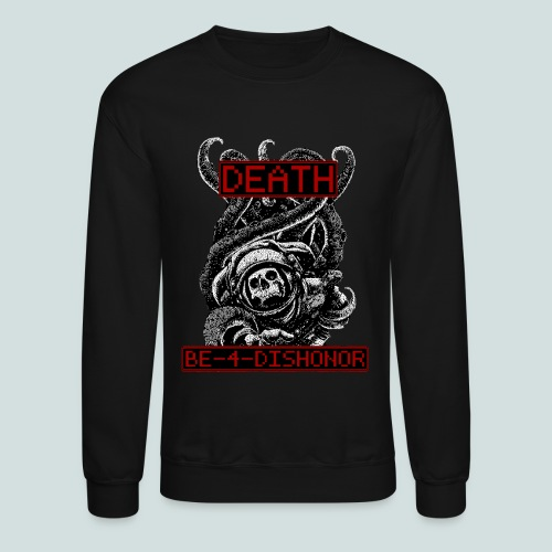 Clyde North DEATH BE-4-DISHONOR - Crewneck Sweatshirt