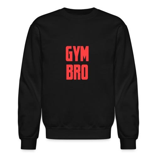 Gym bro - Crewneck Sweatshirt