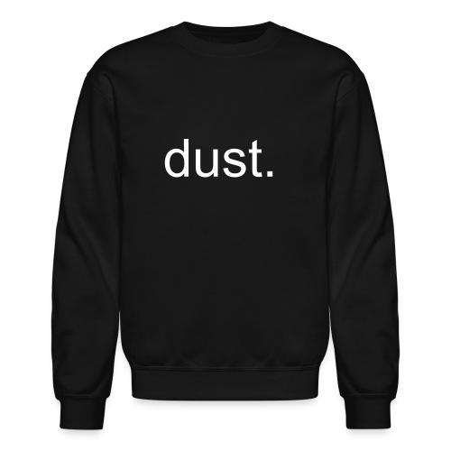 dust. - Crewneck Sweatshirt
