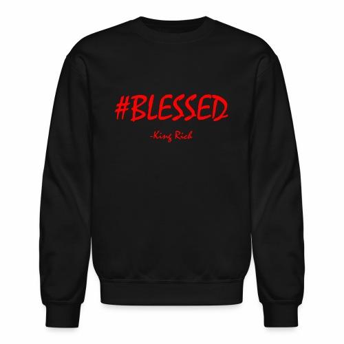 #BLESSED - King Rich - Crewneck Sweatshirt