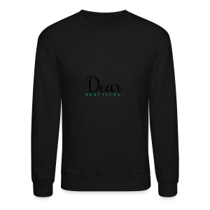 Dear Beautiful Campaign - Crewneck Sweatshirt