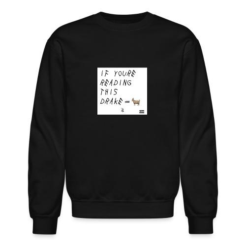 If your reading this... - Crewneck Sweatshirt