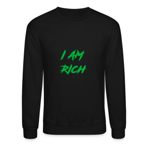 I AM RICH (WASTE YOUR MONEY) - Crewneck Sweatshirt